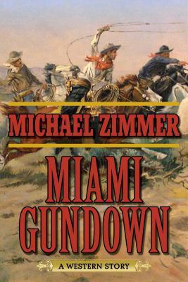 Miami Gundown: A Western Story