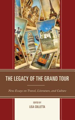 The Legacy of the Grand Tour: New Essays on T