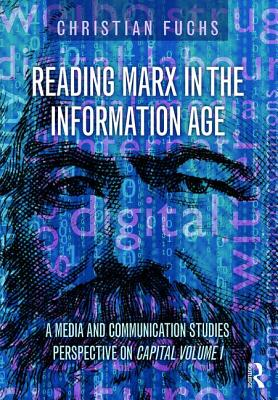 Reading Marx in the Information Age: A Media