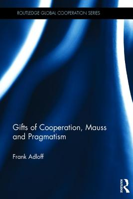 Gifts of Cooperation, Mauss and Pragmatism