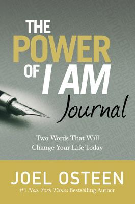 The Power of I Am Journal: Two Words That Wil