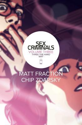 Sex Criminals 3: Three the Hard Way
