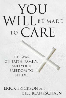 You Will Be Made to Care: The War on Faith Fa