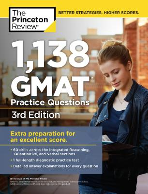 The Princeton Review 1,138 GMAT Practice Questions