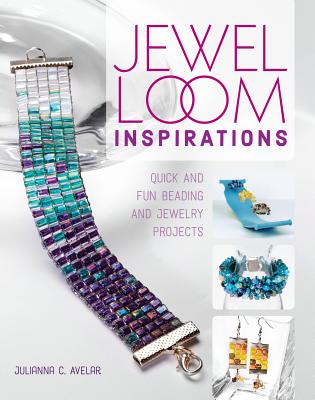 Jewel Loom Inspirations: Quick and Fun Beadin