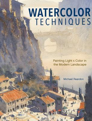 Watercolor Techniques: Painting Light & Color in Landscapes & Cityscapes
