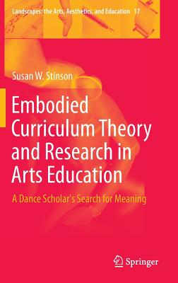 Embodied Curriculum Theory and Research in Ar