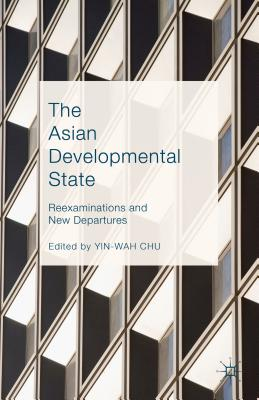 The Asian Developmental State: Reexaminations