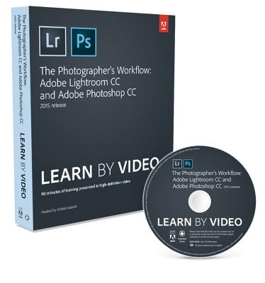 The Photographer's Workflow: Adobe Lightroom