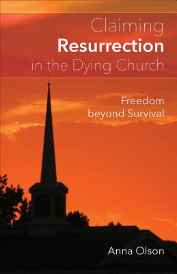 Claiming Resurrection in the Dying Church: Fr