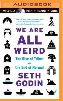 We Are All Weird: The Rise of Tribes and the
