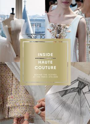 Inside Haute Couture: Behind the Scenes at th