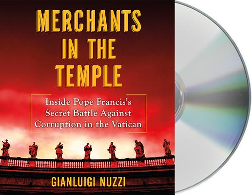 Merchants in the Temple: Inside Pope Francis'
