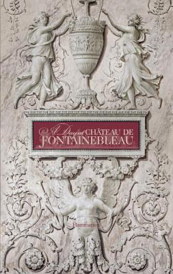 A Day at Château de Fontainebleau
