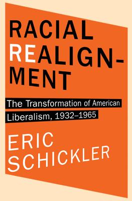 Racial Realignment: The Transformation of American Liberalism, 1932-1965