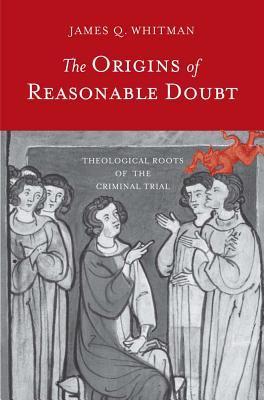 The Origins of Reasonable Doubt: Theological