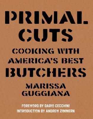 Primal Cuts: Cooking With America's Best Butc