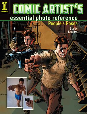 Comic Artist's essential photo reference: People + Poses