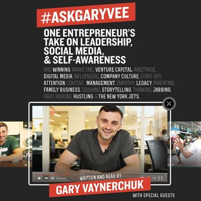 #askgaryvee: One Entrepreneur's Take on Leadership, Social Media & Self-Awareness
