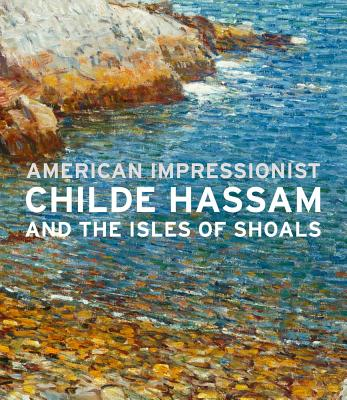 American Impressionist: Childe Hassam and the