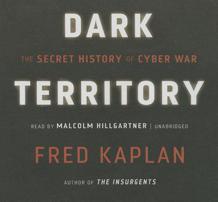 Dark Territory: The Secret History of Cyber War; Library Edition