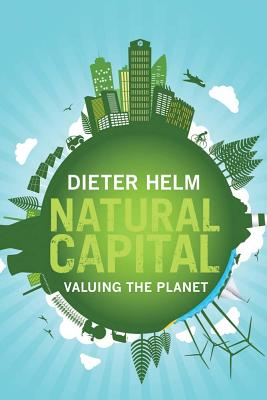 Natural Capital: Valuing Our Planet