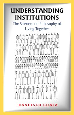 Understanding Institutions: The Science and P