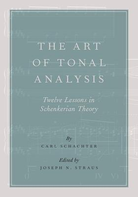 The Art of Tonal Analysis: Twelve Lessons in