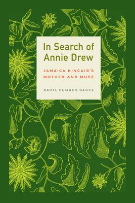 In Search of Annie Drew: Jamaica Kincaid's Mother and Muse