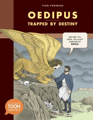 Toon Graphic Mythology: Oedipus: Trapped by Destiny