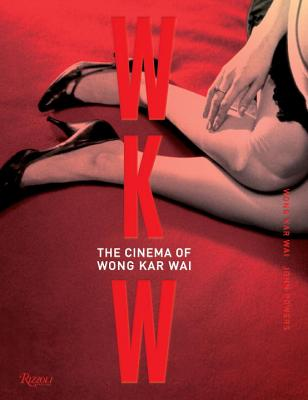 WKW: The Cinema of Wong Kar Wai