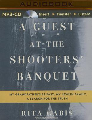 A Guest at the Shooters' Banquet: My Grandfat