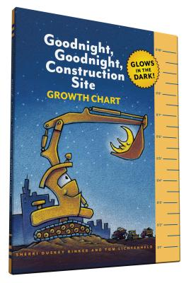 Goodnight, Goodnight, Construction Site: Growth Chart: Glows in the Dark!