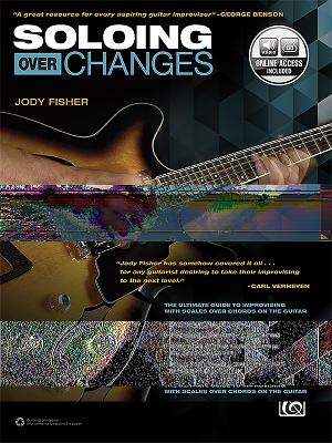 Soloing over Changes: The Ultimate Guide to I