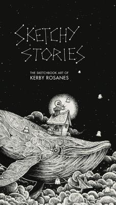 Sketchy Stories: The Sketchbook Art of Kerby