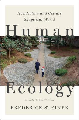Human Ecology: How Nature and Culture Shape O