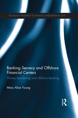 Banking Secrecy and Offshore Financial Centers: Money laundering and offshore banking