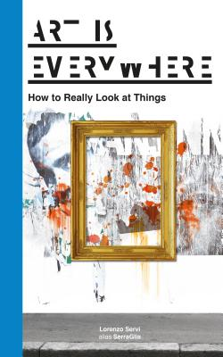 Art Is Everywhere: How to Really Look at Thin
