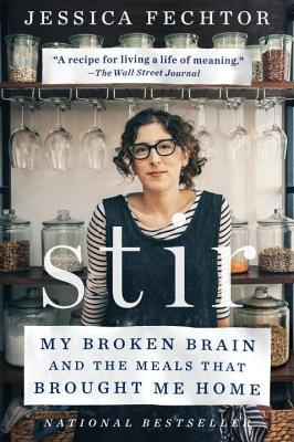 Stir: My Broken Brain and the Meals That Brou