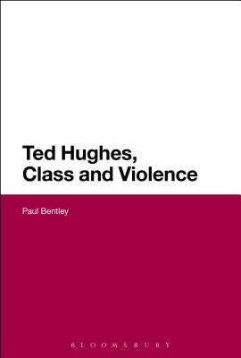 Ted Hughes Class and Violence