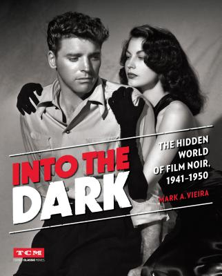 Into the Dark: The Hidden World of Film Noir