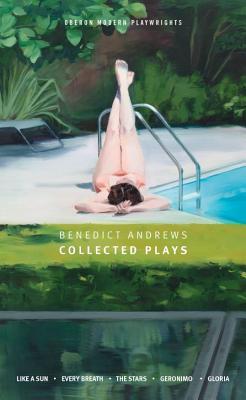 Benedict Andrews: Collected Plays