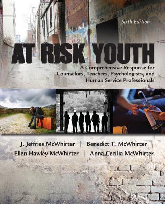 At-Risk Youth: A Comprehensive Response for Counselors, Teachers, Psychologists, and Human Service Professionals