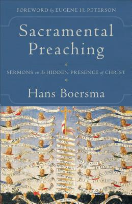 Sacramental Preaching: Sermons on the Hidden