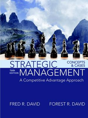 Strategic Management: Concepts and Cases, A Competitive Advantage Approach