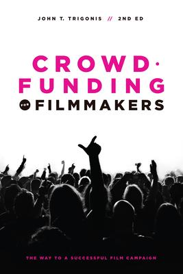 Crowdfunding for Filmmakers: The Way to a Suc