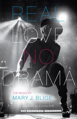 Real Love No Drama: The Music of Mary J. Blig