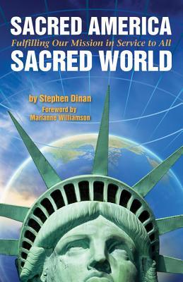 Sacred America Sacred World: Fulfilling Our M