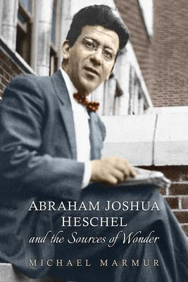 Abraham Joshua Heschel and the Sources of Won