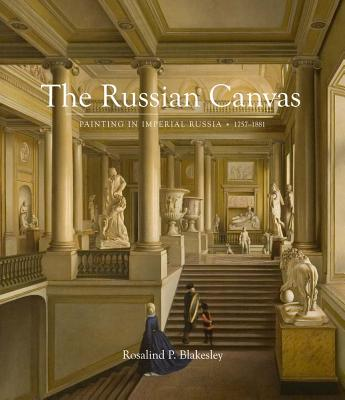 The Russian Canvas: Painting in Imperial Russ